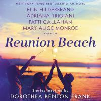 Cover image for Reunion Beach : Stories Inspired by Dorothea Benton Frank [Audiobook]