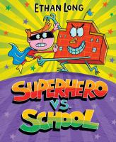 Cover image for Superhero vs. school