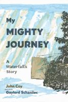 Cover image for My mighty journey : a waterfall's story