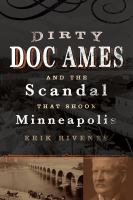 Cover image for Dirty Doc Ames and the scandal that shook Minneapolis