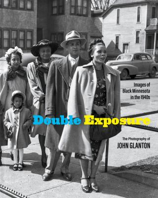 Cover image for Double exposure : images of Black Minnesota in the 1940s