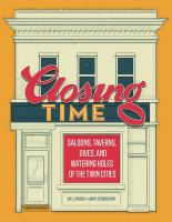 Cover image for Closing time : saloons, taverns, dives, and watering holes of the Twin Cities