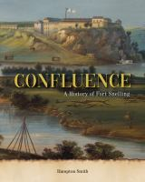 Cover image for CONFLUENCE:  THE HISTORY OF FORT SNELLING