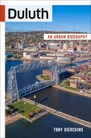 Cover image for Duluth : an urban biography