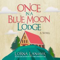Cover image for Once in a Blue Moon Lodge