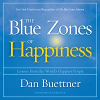Cover image for The blue zones of happiness : lessons from the world's happiest people