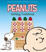 Cover image for Peanuts holiday cookbook : sweet treats for special occasions all year round.