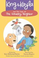 Cover image for King & Kayla and the case of the unhappy neighbor