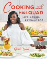 Cover image for Cooking with Miss Quad : live, laugh, love, and eat