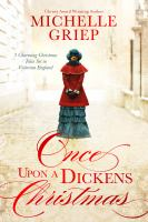Cover image for Once upon a Dickens Christmas : 3 charming Christmas tales set in Victorian England