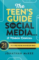 Cover image for The teen's guide to social media...& mobile devices : 21 tips to wise posting in an insecure world