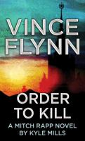 Cover image for Order to kill : a Mitch Rapp novel