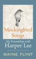 Cover image for Mockingbird songs : Harper Lee : a friendship