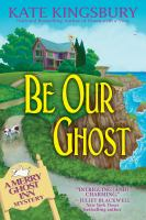 Cover image for Be our ghost
