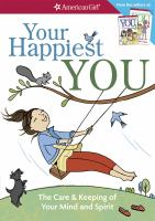 Cover image for Your happiest you : the care & keeping of your mind and spirit