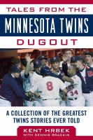Cover image for Tales from the Minnesota Twins dugout : a collection of the greatest Twins stories ever told