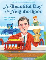 Cover image for A beautiful day in the neighborhood : the poetry of Mister Rogers