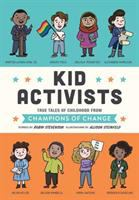Cover image for Kid activists : true tales of childhood from champions of change