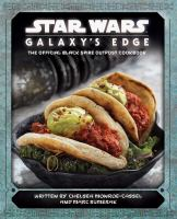 Cover image for Star Wars Galaxy's Edge : the official Black Spire Outpost cookbook