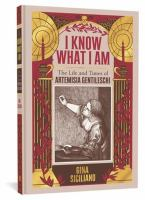 Cover image for I know what I am : the life and times of Artemisia Gentileschi
