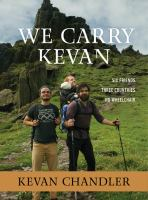 Cover image for We carry Kevan : six friends, three countries, no wheelchair