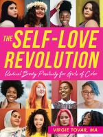 Cover image for The self-love revolution : radical body positivity for girls of color
