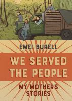Cover image for We served the people : my mother's stories