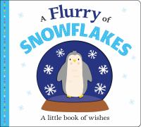 Cover image for A flurry of snowflakes : a little book of wishes