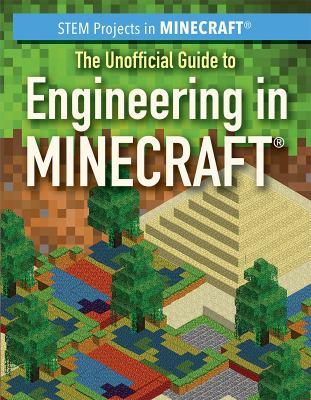 Cover image for The unofficial guide to engineering in Minecraft