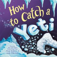 Cover image for How to catch a yeti
