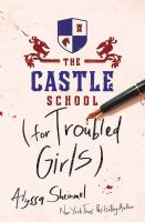 Cover image for The castle school (for troubled girls)