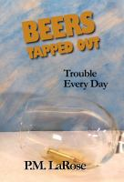 Cover image for Beers tapped out : trouble every day