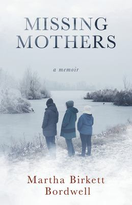 Cover image for Missing mothers : a memoir