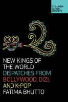Cover image for New kings of the world : dispatches from Bollywood, dizi, and K-pop