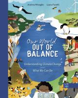 Cover image for Our world out of balance : understanding climate change and what we can do