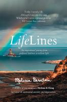 Cover image for LifeLines : an inspirational journey from profound darkness to radiant light