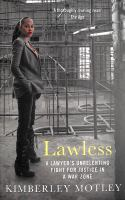 Cover image for Lawless : a lawyer's unrelenting fight for justice in a war zone