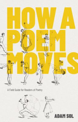 Cover image for How a poem moves : a field guide for readers of poetry