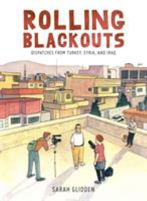 Cover image for Rolling blackouts : dispatches from Turkey, Syria, and Iraq