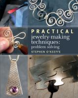 Cover image for Practical jewelry making techniques : problem solving