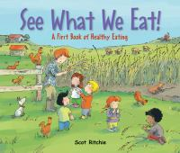 Cover image for See what we eat! : a first book of healthy eating