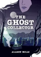 Cover image for The ghost collector