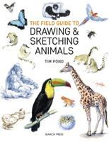 Cover image for The field guide to drawing & sketching animals