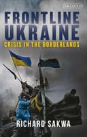 Cover image for Frontline Ukraine : crisis in the borderlands