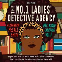 Cover image for The No. 1 Ladies' Detective Agency BBC Radio casebook. Volume 1