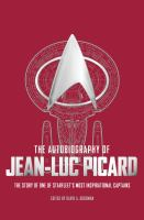 Cover image for The autobiography of Jean-Luc Picard : the story of one of Starfleet's most inspirational captains