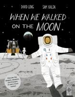 Cover image for When we walked on the moon