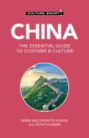 Cover image for Culture Smart! China : The Essential Guide to Customs & Culture