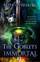 Cover image for The goblets immortal