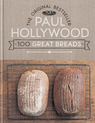 Cover image for Paul Hollywood 100 Great Breads